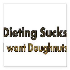 """Dieting Sucks Square Car Magnet 3"""" x 3"""""""