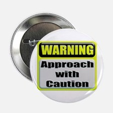 Approach With Caution Button