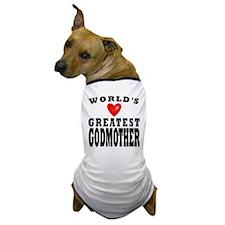 Worlds Greatest Godmother Dog T-Shirt