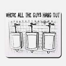 Urinals - Where All the Guys Hang Out Mousepad