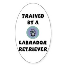 Trained by a Lab Oval Decal