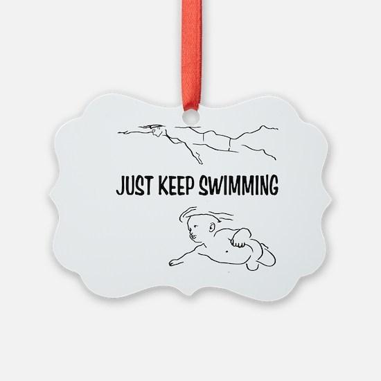 Just Keep Swimming Ornament