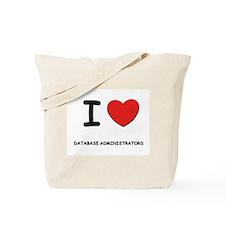 I love database administrators Tote Bag