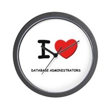 I love database administrators Wall Clock