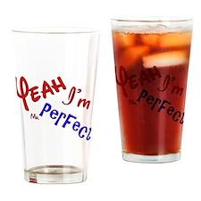 I'm Mr Perfect Funny Design Drinking Glass