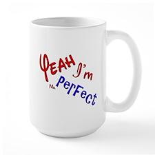 I'm Mr Perfect Funny Design Mug