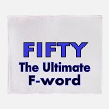 Fifty. The Ultimate F Word Throw Blanket