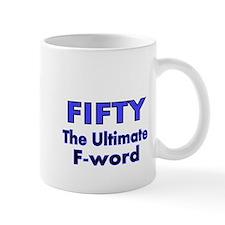 Fifty. The Ultimate F Word Mug