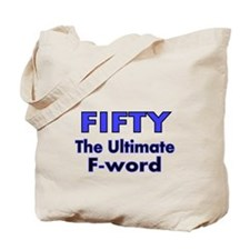 Fifty. The Ultimate F Word Tote Bag