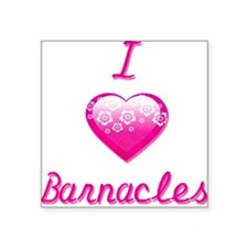 "I Love/Heart Barnacles Square Sticker 3"" x 3"""