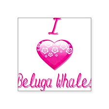 "I Love/Heart Beluga Whales Square Sticker 3"" x 3"""