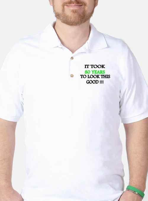 It took 80 years to look this good T-Shirt