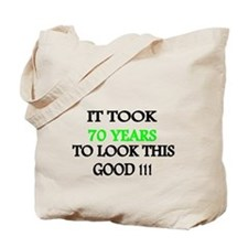 It took 70 years to look this good Tote Bag