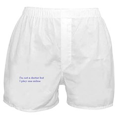 I'm Not a Doctor But... Boxer Shorts