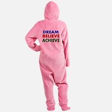 Dream Believe Achieve Footed Pajamas