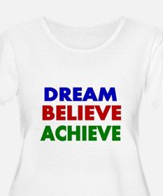 Dream Believe Achieve Plus Size T-Shirt