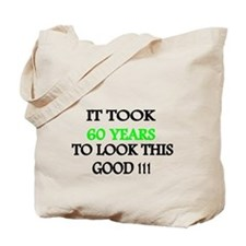 It took 60 years to look this good Tote Bag