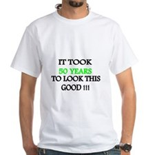 It took 50 years to look this good T-Shirt