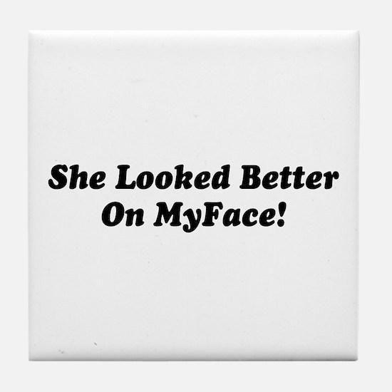 Saying: Better On MyFace Tile Coaster