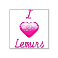 "I Love/Heart Lemurs Square Sticker 3"" x 3"""
