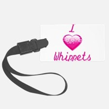 I Love/Heart Whippets Luggage Tag