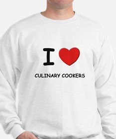 I love culinary cookers Sweatshirt