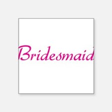 "bridesmaid-pink.png Square Sticker 3"" x 3"""