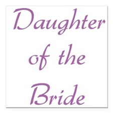 daughter-of-the-bride-purpl.png Square Car Magnet