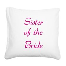 sister-of-the-bride-pink.png Square Canvas Pillow