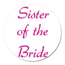 sister-of-the-bride-pink.png Round Car Magnet