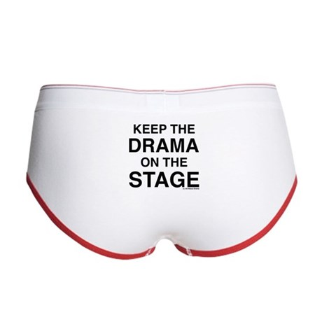 KEEP THE DRAMA ON THE STAGE Women's Boy Brief