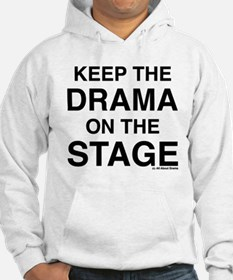 KEEP THE DRAMA ON THE STAGE Hoodie