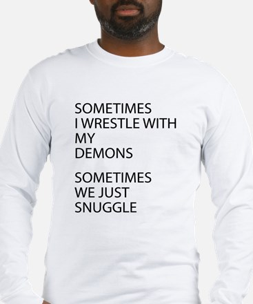 Wrestle With My Demons Long Sleeve T-Shirt