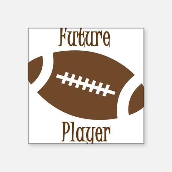 """future-football-player.png Square Sticker 3"""" x 3"""""""