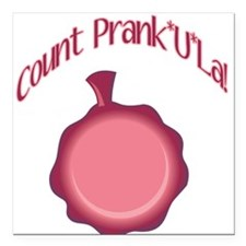 "count-prank-u-la.png Square Car Magnet 3"" x 3"""