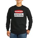 Do Not Try This Long Sleeve Dark T-Shirt
