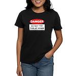 Do Not Try This Women's Dark T-Shirt