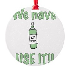 spray,use-it,green.png Round Ornament