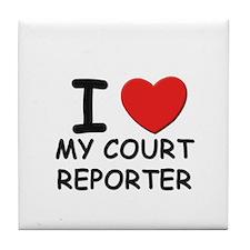 I love court reporters Tile Coaster