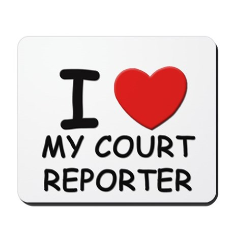 I love court reporters Mousepad