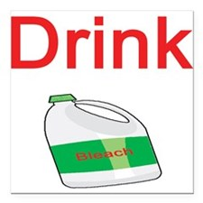 """drink-bleach.png Square Car Magnet 3"""" x 3"""""""