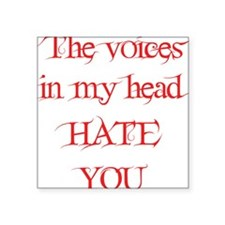 "the-voices-in-my-head.png Square Sticker 3"" x 3"""