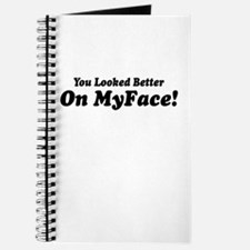 Sayings: Better On MyFace Journal