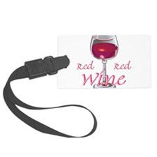 wine,red wine,red red wine.jpg Luggage Tag
