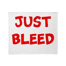 JUST BLEED Throw Blanket