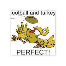 "football and turkey, perfect.jpg Square Sticker 3"""