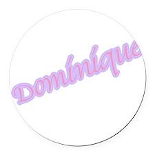DOMINIQUE copy.jpg Round Car Magnet
