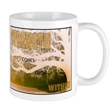 Strength Comes From Within Mug