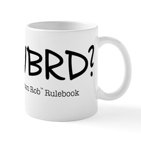 WWBRD? Mug