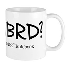 WWBRD? Small Mug